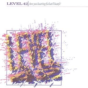 Are You Hearing (What I Hear)? - Image: Level 42 Are You Hearing