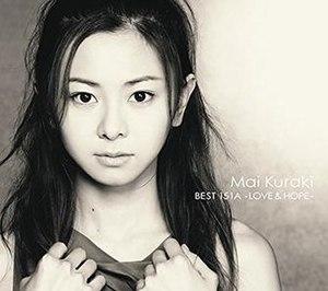 Mai Kuraki Best 151A: Love & Hope - Image: MAI KURAKI BEST 151A LOVE & HOPE (regular edition) jacket
