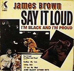 Say It Loud – I'm Black and I'm Proud - Image: Sayit Loud I'm Blackand I'm Proud