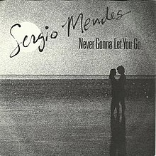Sergio Mendes Never Gonna Let You Go.jpg