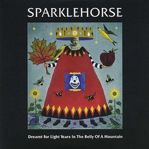 Dreamt for Light Years in the Belly of a Mountain - Image: Sparklehorse Dreamt For Light