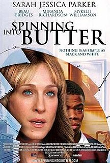 <i>Spinning into Butter</i> (film) 2008 film by Mark Brokaw