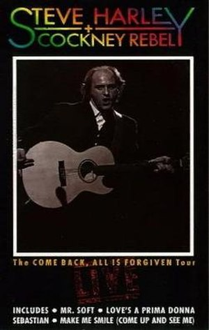 The Come Back, All is Forgiven Tour: Live - Image: Steve Harley + Cockney Rebel The Come Back All is Forgiven Tour Live VHS 1989