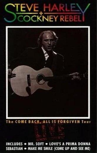 The Come Back, All is Forgiven Tour: Live - Image: Steve Harley + Cockney Rebel The Come Back All is Forgiven Tour Live VHS 1989