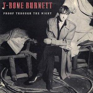 Proof Through the Night - Image: T Bone Burnett Proof Through the Night cover