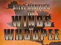 Steve Martin's The Winds of Whoopie