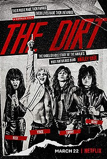 <i>The Dirt</i> (film) 2019 film of the story of the band Mötley Crüe