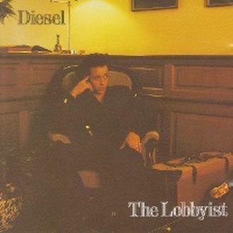 The Lobbyist - Image: The Lobbyist diesel album