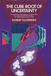 <i>The Cube Root of Uncertainty</i> Collection of short stories by Robert Silverberg