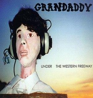 Under the Western Freeway - Image: Under the Western Freeway Grandaddy