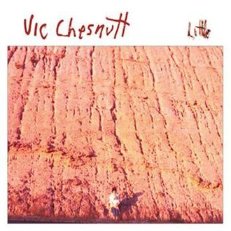 Little (album) - Image: Vic Chesnutt Little