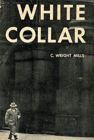 White Collar: The American Middle Classes - 1953 edition (publ. Oxford University Press)