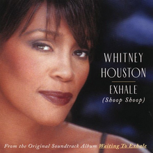 "The face of a woman smiling. She has a brunette hair and is wearing dark-colored lip color. To the right of the image, the words ""Whitney Houston"" are printed, below which are the words ""Exhale"" and ""Shoop Shoop."" To the bottom of the image, ""From the original soundtrack album Waiting to Exhale"" is printed."