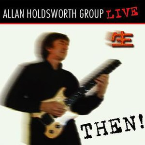 Then! - Image: Allan Holdsworth 2004 Then!