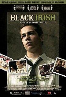 <i>Black Irish</i> (film) 2007 independent film by Brad Gann