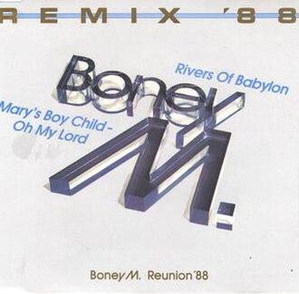 Mary's Boy Child – Oh My Lord - Image: Boney M. Rivers Of Babylon Remix '88 (1988 single)