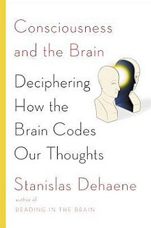 Cover for hardcover version of Consciousness and the Brain, Deciphering How the Brain Codes Our Thoughts by Stanislas Dehaene.jpg