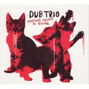 Another Sound Is Dying - Image: Dub Trio Another Sound is Dying