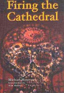 <i>Firing the Cathedral</i> book by Michael Moorcock