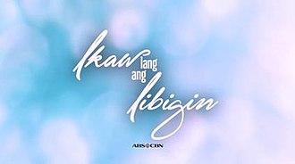 Ikaw Lang ang Iibigin - Image: Ikaw Lang ang Iibigin titlecard
