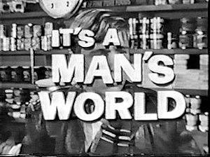 It's a Man's World (TV series) - Series title card
