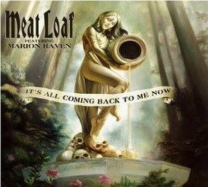 It's All Coming Back to Me Now - Image: Its All Coming Back To Me Now Meat Loaf single cover