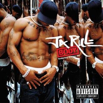 Body (Ja Rule song) - Image: Ja Rule Body