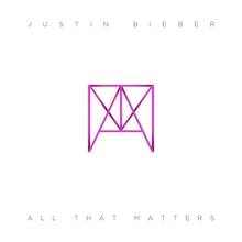 Justin Bieber - All That Matters.png