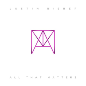 All That Matters (Justin Bieber song) - Image: Justin Bieber All That Matters