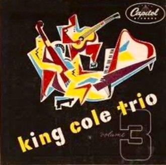 The King Cole Trio (album) - Image: King Cole Trio Vol 3