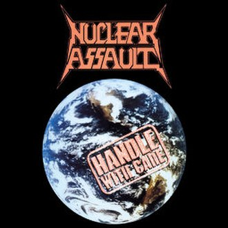 Handle with Care (Nuclear Assault album) - Image: Nuclear Assault Handle with Care