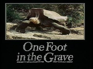 One Foot in the Grave - Series title card (1990–2000)