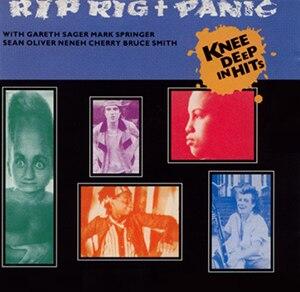 Knee Deep in Hits - Image: Rip Rig + Panic Knee Deep in Hits