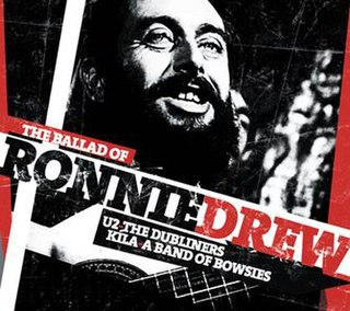 The Ballad of Ronnie Drew 2008 single by U2, The Dubliners, Kíla and A Band of Bowsies