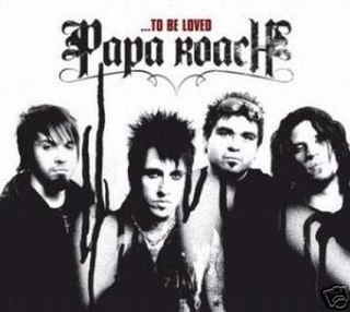 ...To Be Loved song by Papa Roach
