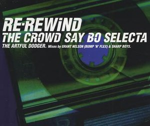 Re-Rewind (The Crowd Say Bo Selecta) - Image: The Artful Dodger – Re rewind