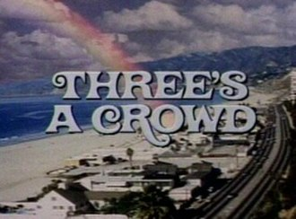 Three's a Crowd - Image: Three's a Crowd (title card)