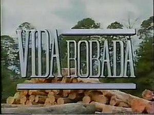 Vida robada (1991 telenovela)