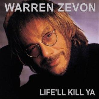 Life'll Kill Ya - Image: Warren Zevon Life'll Kill Ya