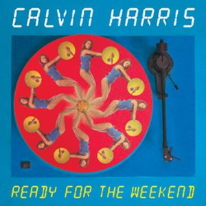 Ready for the Weekend (song) - Image: Calvin readyfortheweekend(s ingle)