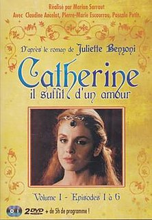 <i>Catherine</i> (1986 TV series) 1986 French television series based on the novels by Juliette Benzoni