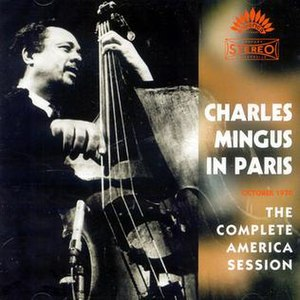 Charles Mingus in Paris: The Complete America Session - Image: Charles Mingus in Paris The Complete America Session