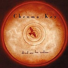 Chroma Key - Dead Air for Radios (1998).jpg