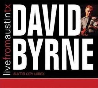 <i>Live from Austin, TX</i> (David Byrne album) 2007 live album by David Byrne