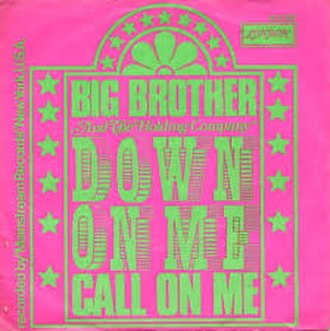 Down on Me (traditional song) - Image: Down on Me (Janis Joplin song)