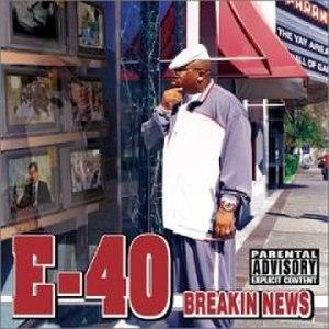 Breakin' News - Image: E 40 Breakin News