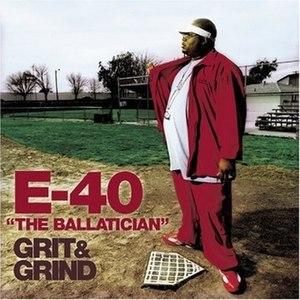 Grit & Grind - Image: E 40 The Ballatician Grit & Grind
