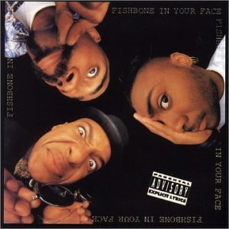In Your Face (Fishbone album) - Image: Fishbone In Your Face