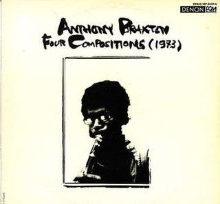 <i>Four Compositions (1973)</i> 1977 studio album by Anthony Braxton