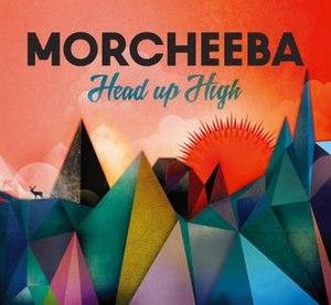 Head Up High (album) - Image: Head Up High by Morcheeba